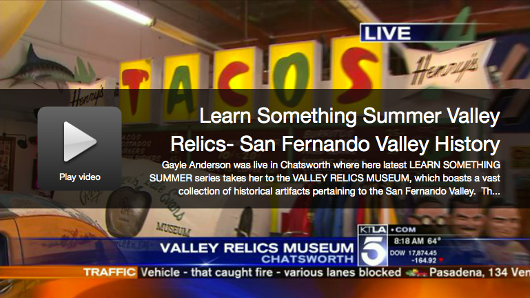 KTLA5 Learn Something Summer: Valley Relics Museum